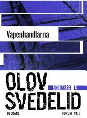 Vapenhandlarna: En Roland Hassel-thriller