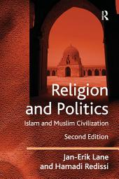 Religion and Politics: Islam and Muslim Civilization, Edition 2