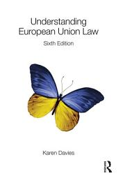 Understanding European Union Law: Edition 6
