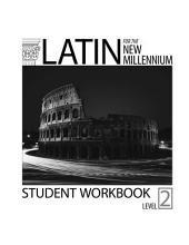 Latin for the New Millennium: Level 2: student workbook