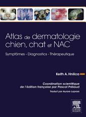 Atlas de dermatologie chien, chat et NAC: Symptômes - Diagnostics - Thérapeutique
