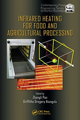 Infrared Heating for Food and Agricultural Processing PDF