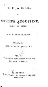 The Works of Aurelius Augustine: A New Translation, Volume 5