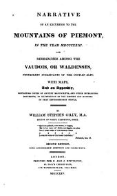 Narrative of an Excursion to the Mountains of Piemont, in the Year MDCCCXXIII.: And Researches Among the Vaudois, Or Waldenses