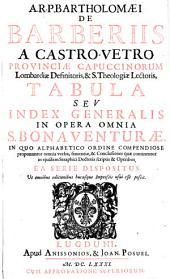 Tabula seu index generalis in opera omnia S. Bonaventurae