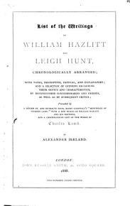 List of the writings of William Hazlitt and Leigh Hunt  chronologically arranged  with notes     preceded by a rievew of  and extracts from Barry Cornwall s    Memorials of Charles Lamb        and a chronological list of the works of Charles Lamb PDF
