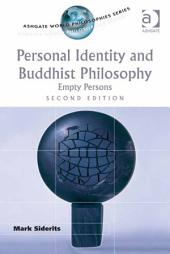 Personal Identity and Buddhist Philosophy: Empty Persons, Edition 2
