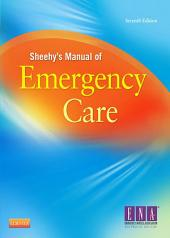 Sheehy's Manual of Emergency Care - E-Book: Edition 7