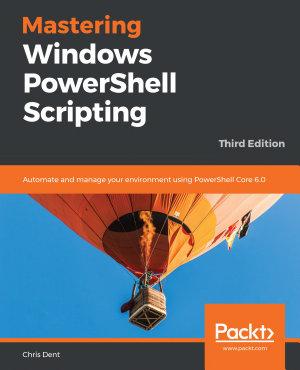 Mastering Windows PowerShell Scripting PDF
