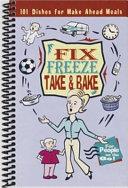 Fix  Freeze  Take   Bake