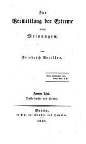 Zur Vermittlung der Extreme in den Meinungen: Philosophie und Poesie, Band 2