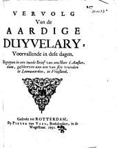 Vervolg van de Aardige duyvelary voorvallende in dese dagen: begrepen in een twede brief van een heer t'Amsterdam geschreven aan een van sijn vrienden te Leeuwaarden in Vriesland