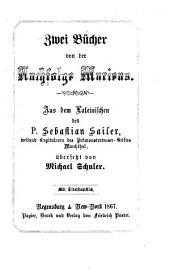 Zwei Bücher von der Nachfolge Mariens: Aus dem Lateinischen des P. Sebastian Sailer übersetzt von Michael Schuler