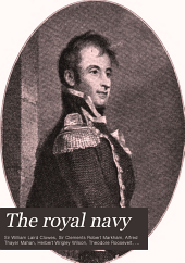 The Royal Navy: A History from the Earliest Times to the Present, Volume 6