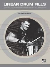 Linear Drum Fills: A Method for Developing Musical Linear-Style Drum Fills