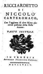 Ricciardetto: Con l'aggiunta die altre Rime piacevoli postume dello stesso Autore, Volume 2