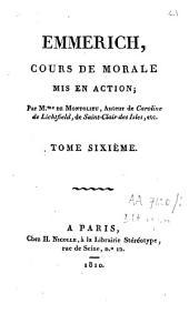 Emmerich, cours de morale mis en action: Volume6