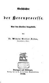 Geschichte der Hexenprocesse: aus den Quellen dargestellt