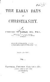 The Early Days of Christianity: Volume 1