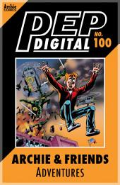 Pep Digital Vol. 100: Archie & Friends Adventures