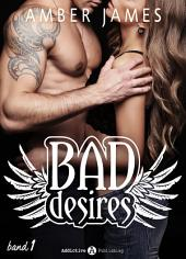Bad Desires - Band 1