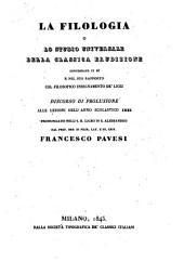 La filologia o lo studio universale della classica erudizione considerato in se e nel suo rapporto col filosofico insegnamento de licei