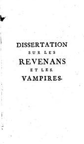 Dissertations sur les apparitions des anges, des démons et des esprits, et sur les revenans et vampires: Volume2