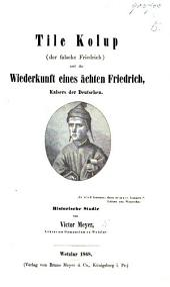 Tile Kolup (der falsche Friedrich) und die Wiederkunft eines ächten Friedrich, Kaisers der Deutschen