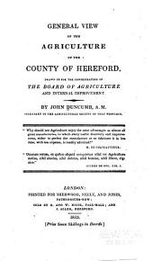 General View of the Agriculture of the County of Hereford: Drawn Up for the Consideration of the Board of Agriculture and Internal Improvement