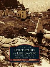 Lighthouses and Lifesaving Along the Maine and New Hampshire Coast