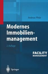 Modernes Immobilienmanagement: Facility Management, Corporate Real Estate Management und Real Estate Investment Management, Ausgabe 2