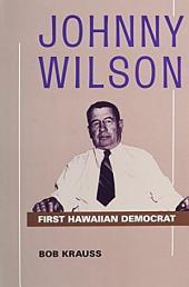 Johnny Wilson: First Hawaiian Democrat
