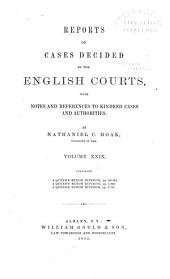 Reports of Cases Decided by the English Courts: With Notes and References to Kindred Cases and Authorities, Volume 29