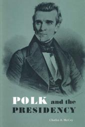 Polk and the Presidency