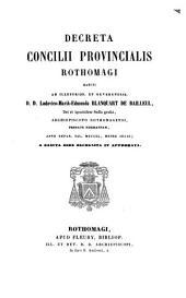 Decreta concilii provincialis Rothomagi habiti ab...: Ludovico-Maria-Edmundo Blanquart de Bailleul, anno... 1850...