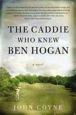 The Caddie Who Knew Ben Hogan PDF