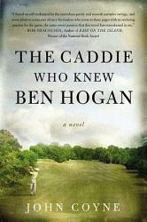 The Caddie Who Knew Ben Hogan Book PDF