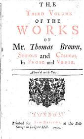 The Works of Mr. Thomas Brown: Serious and Comical ; Adorned with Cuts, Volume 3