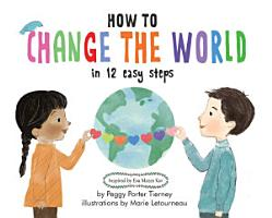 How to Change the World in 12 Easy Steps PDF