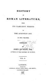 History of Roman literature: from it's earliest period to the Augustan age ; in two volumes, Volume 2
