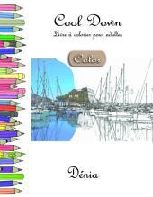 Cool Down [Color] - Livre à colorier pour adultes: Dénia