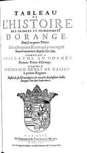 Tableau De L'Histoire Des Princes Et Principaute D'Orange. Divise en 4 Parties Selon les 4 Races qui y ont regne Souverainement depuis l'an 793