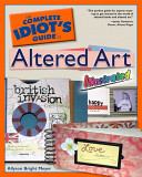 The Complete Idiot s Guide to Altered Art Illustrated PDF