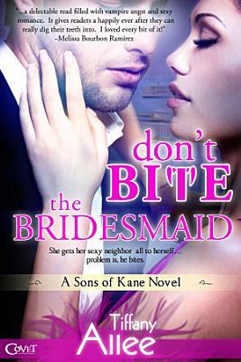 Don t Bite the Bridesmaid
