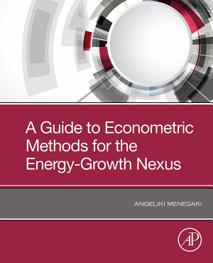 A Guide to Econometric Methods for the Energy Growth Nexus PDF