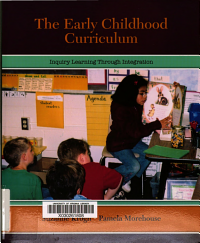 The Early Childhood Curriculum Inquiry Learning Through Integration Book PDF