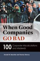 When Good Companies Go Bad  100 Corporate Miscalculations and Misdeeds PDF