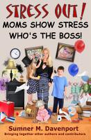 Stress Out  Mom s Show Stress Who s the Boss PDF