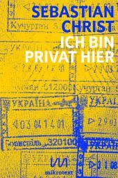 Ich bin privat hier: Eine Ukraine-Reportage