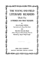 The Young and Field Literary Readers: A primer and first reader